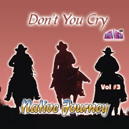 """Native Journey Vol 3  """"Don't You Cry"""" Vol 3"""