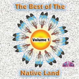 Best of The Native Land Vol 1