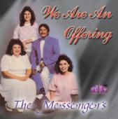"The Messengers ""We Are An Offering"""