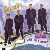 "The Bad Boys ""Que Vas A  Hacer"""