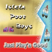 "Isleta PoorBoys ""Just Playin' Good'"