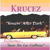 "Krucez ""Kruzin After Dark"""