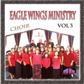 "Tim Hinton ""Eagle Wing Ministry Choir"" Vol 3 CD"