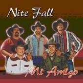 """Nite Fall """"Mi Amigo"""""""