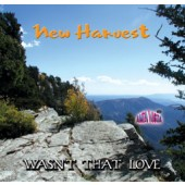 "New Harvest ""Wasn't That Love"""