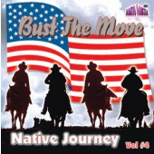 "Native Journey Vol 4  ""Bust the Move"""