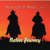 "Native Journey Vol 2 ""We've Got It Made """