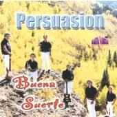 """Persuasion """"Buena Suerte"""""""