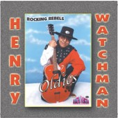 "Henry Watchman ""Oldies"""