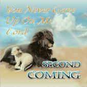 "2nd Coming ""You Never Gave Up On Me Lord"""