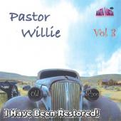Pastor Willie Vol 3 &quot;I've Been Restored&quot;