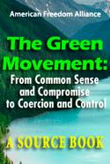 The Green Movement: From Common Sense and Compromise  to Coercion and Control, Source Book