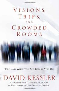 Visions, Trips and Crowded Rooms: Who and What You See Before You Die