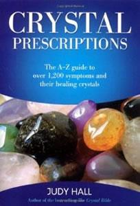 Crystal Prescriptions: The A-Z Guide to Over 1,200 Symptoms and Their Healing Crystal
