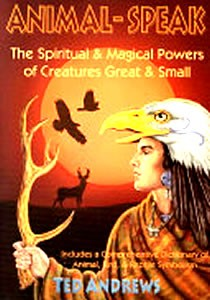 Animal Speak: The Spiritual & Magical Powers of Creatures Great & Small