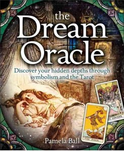 The Dream Oracle: Discover Your Hidden Depths Through Symbolism and the Tarot