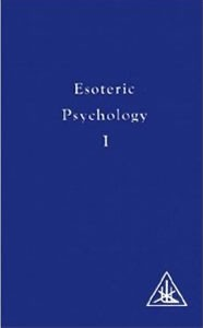 Esoteric Psychology Vol. I: A Treatise on the Seven Rays