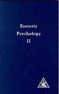 Esoteric Psychology Vol. II: A Treatise on the Seven Rays