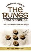 The Practical Guide to the Runes: Their Uses in Divination and Magic