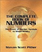 Complete Book of Numbers: The Power of Number Symbols to Shape Reality