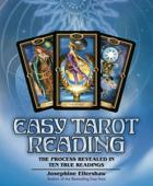 Easy Tarot Reading: The Process Revealed in Ten True Readings