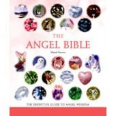 Angel Bible: The Definitive Guide to Angel Wisdom
