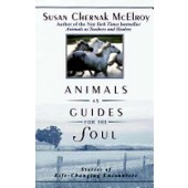 Animals As Guides For the Soul: Stories of Life-Changing Encounters