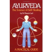 Ayurveda The Science of Self Healing - A Practical Guide