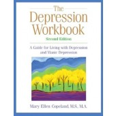 The Depression Workbook:  Guide for Living with Depression and Manic Depression, Second Edition