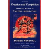 Creation and Completion: Essential Points of Tantric Meditation