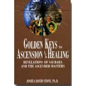 Golden Keys to Ascension and Healing: Revelations of Sai Baba and the Ascended Masters