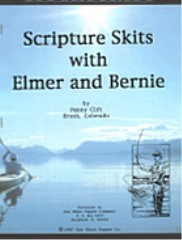 Scripture Skits with Elmer & Bernie