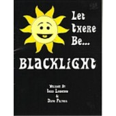 Let There Be...Blacklight